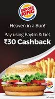 Flat Rs.30 cashback on Min. Rs.125 when you pay using Paytm at Burger King